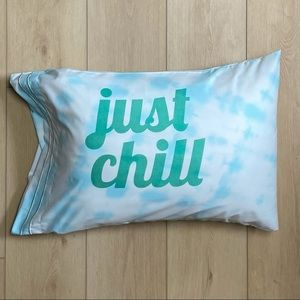 Hand Crafted Tie Dye Just Chill Pillowcase